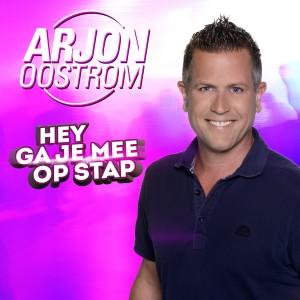 Arjon Oostrom - Hey Ga Je Mee Op Stap Cover